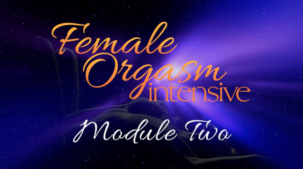 Female Orgasm Intensive Tantric Video Training
